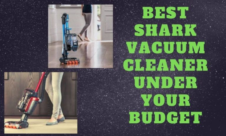 Best Shark Vacuum cleaner under your Budget