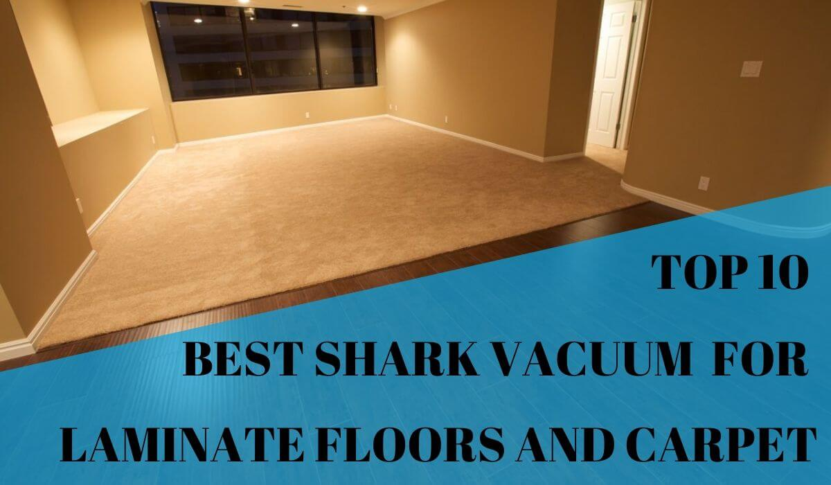 Best Shark Vacuum For Laminate Floors And Carpet The Honest Dig